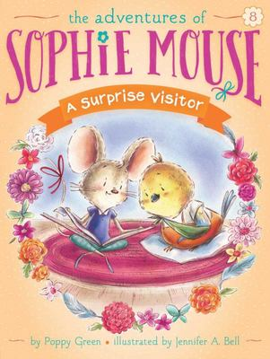 A Surprise Visitor (The Adventures Of Sophie Mouse #8)