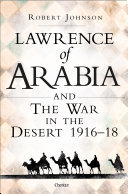 Lawrence of Arabia and the War in the Desert 1916-18