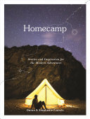 Homecamp : Stories, Tips and Inspiration for the Modern Adventurer