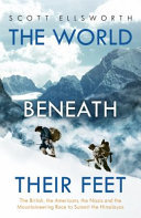 World Beneath Their Feet - The British, the Americans, the Nazis and the Mountaineering Race to Summit the Himalayas