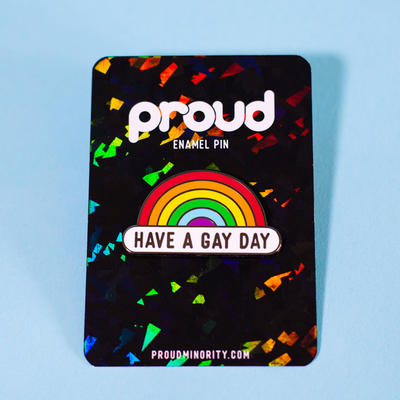 Pin – Have A Gay Day (Proud Minority