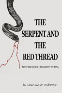 The Serpent and the Red Thread - The Definitive Biography of Evil