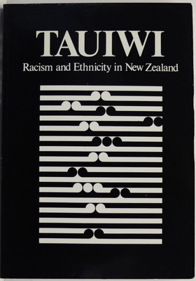 Tauiwi - Racism and Ethnicity in New Zealand