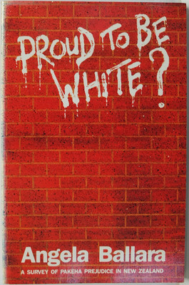 Proud to Be White? A Survey of Pakeha Prejudice in New Zealand