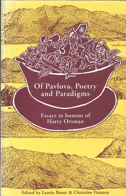 Of Pavlova, Poetry and Paradigms Essays in honour of Harry Orsman