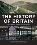 The History of Britain - From Neolithic Times to the 21st Century