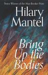 Bring up the Bodies (#2 Wolf Hall)