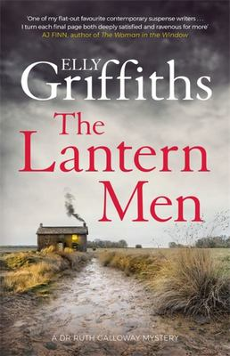 The Lantern Men - Dr Ruth Galloway Mysteries 12
