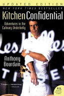 Kitchen Confidential: Adventures in the Culinary Underbelly