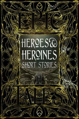 Heroes and Heroines Short Stories - Epic Tales
