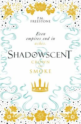 Shadowscent (#2 Crown of Smoke)