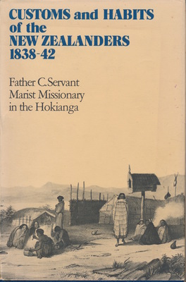 Customs and Habits of the New Zealanders, 1838-42