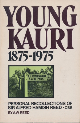 Young Kauri 1875-1975 Personal recollections of Sir Alfred Hamish Reed