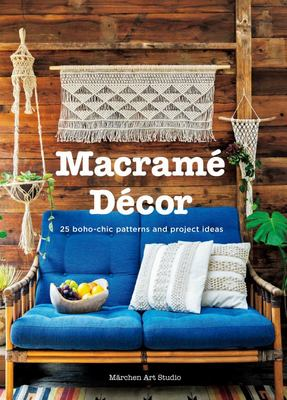 Macrame Decor - 25 Boho-Chic Patterns and Project Ideas