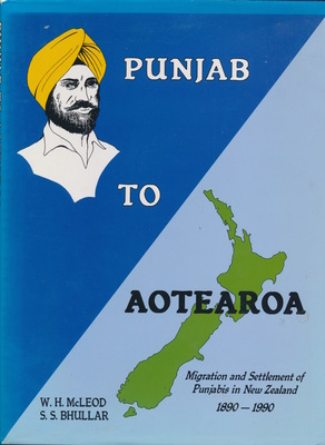Punjab to Aotearoa: Migration and Settlement of Punjabis in New Zealand 1890-1990
