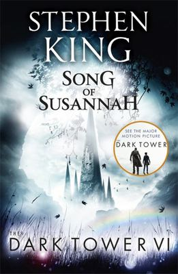 Song of Susannah (The Dark Tower Volume 6)