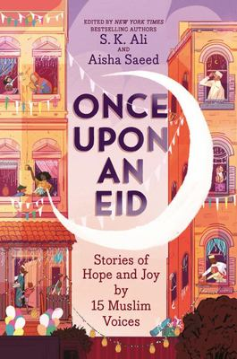 Once upon an Eid - Stories of Hope and Joy by 15 Muslim Voices