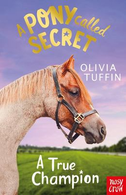 A Pony Called Secret: A True Champion