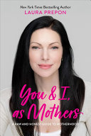 You and I, As Mothers - A Feel-Good, Live-Well, Stay-Connected Guide for Moms