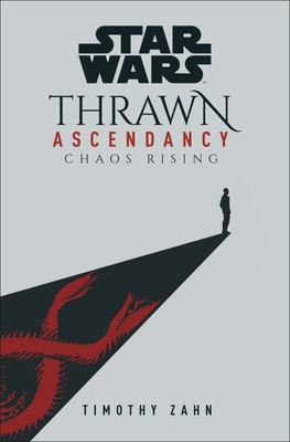 Star Wars: Thrawn Ascendancy (Book 1: Chaos Rising)