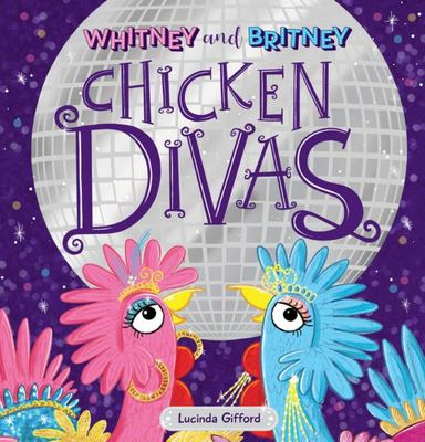 Whitney and Britney: Chicken Divas (HB)