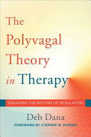 Polyvagal Theory in Therapy: Engaging...