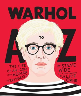 Warhol A to Z:The Life of an Icon