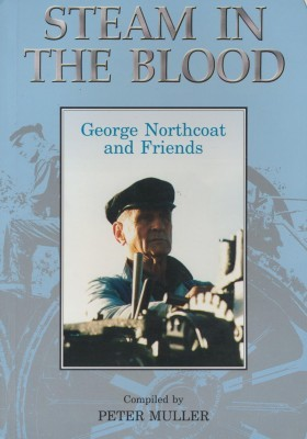 Steam in the Blood George Northcoat and Friends