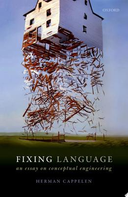 Fixing Language - An Essay on Conceptual Engineering