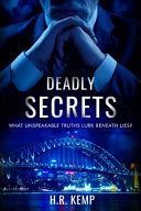 Deadly Secrets - What Unspeakable Truths Lurk Beneath the Lies