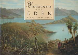 ENCOUNTER WITH EDEN New Zealand 1770-1870