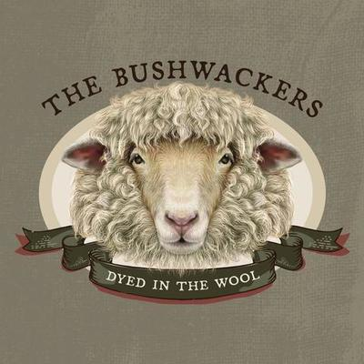 Dyed In The Wool - The Bushwackers