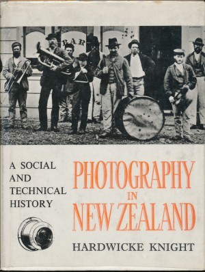 PHOTOGRAPHY IN NEW ZEALAND A Social and Technical History