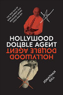 Hollywood Double Agent - The True Tale of Boris Morros, Film Producer Turned Cold War Spy