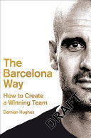The Barcelona Way - How to Create a High-Performance Culture