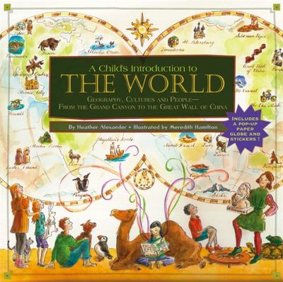 A Child's Introduction to the World: Geography, Cultures and People (HB)