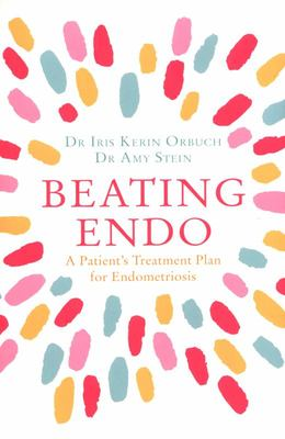Beating Endo: A Patient's Treatment Plan for Endometriosis