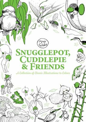 Snugglepot, Cuddlepie and Friends: a Collection of Classic Illustrations to Colour (May Gibbs)