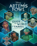 Guide to the World of Fairies (Disney: Artemis Fowl)