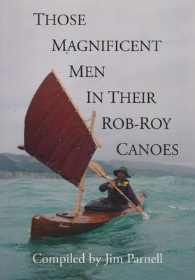 Those Magnificent Men in their Rob-Roy Canoes