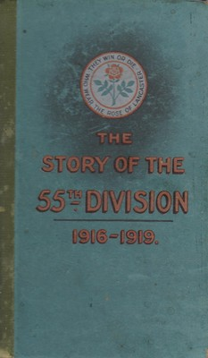 The Story of the 55th Division 1916-1919