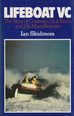 Lifeboat VC The Story of Coxswain Dick Evans and His Many Rescues