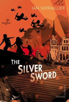 The Silver Sword (Vintage Classics)