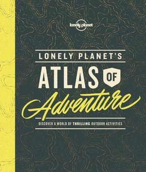 Large_lonely-planet-s-atlas-of-adventure