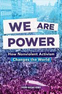 We Are Power - How Nonviolent Activism Changed the World