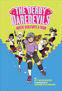 The Derby Daredevils: Kenzie Kickstarts a Team - (the Derby Daredevils Book #1)