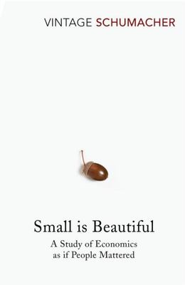Small is Beautiful : Study of Economics as If People Mattered