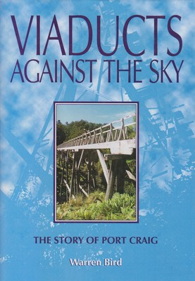 Viaducts against the Sky The Story of Port Craig