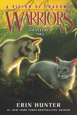 Shattered Sky (Warriors Series 6: A Vision of Shadows #3)