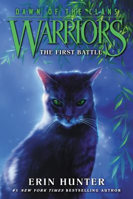 The First Battle (Warriors Prequel Series 5: Dawn of the Clans #3)